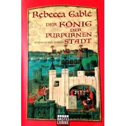 Der König der purpurnen Stadt. Von Rebecca Gable (2010).