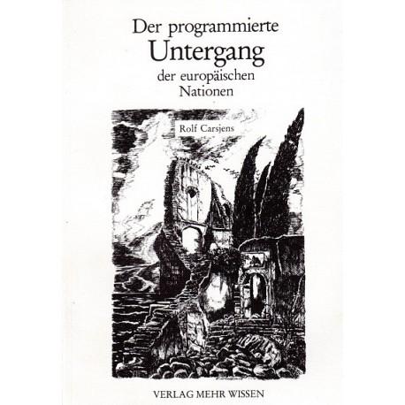 Der programmierte Untergang der europäischen Nationen. Von Rolf Carsjens (1991).