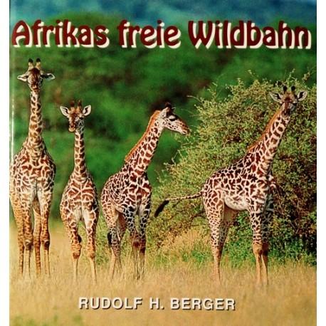 Afrikas freie Wildbahn. Von Rudolf H. Berger (1994).