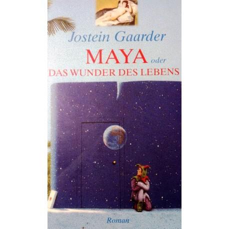 Maya oder das Wunder des Lebens. Von Jostein Gaarder (2000).