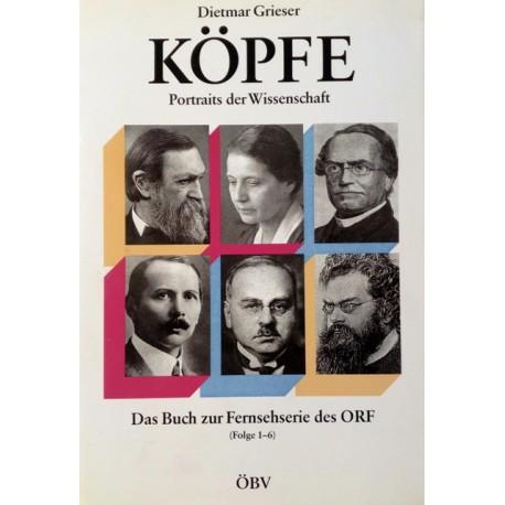 Köpfe. Portraits der Wissenschaft. Von Dietmar Grieser (1991). Handsigniert!