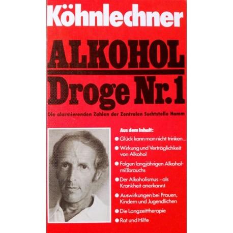Alkohol. Droge Nr. 1. Von Manfred Köhnlechner (1982).