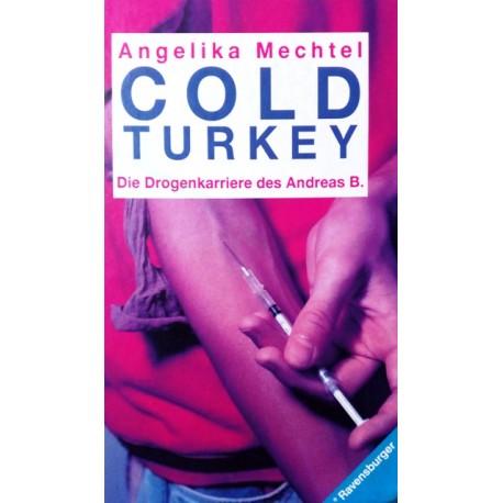 Cold Turkey. Von Angelika Mechtel (1992).