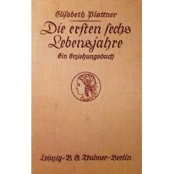 Die ersten sechs Lebensjahre. Von Elisabeth Plattner (1941).
