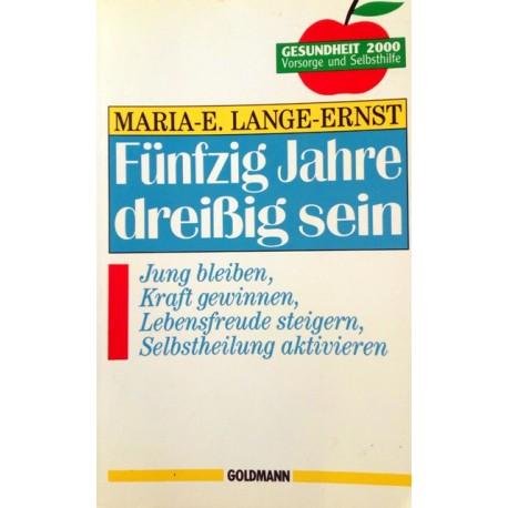Fünfzig Jahre dreißig sein. Von Maria-Elisabeth Lange Ernst (1987).