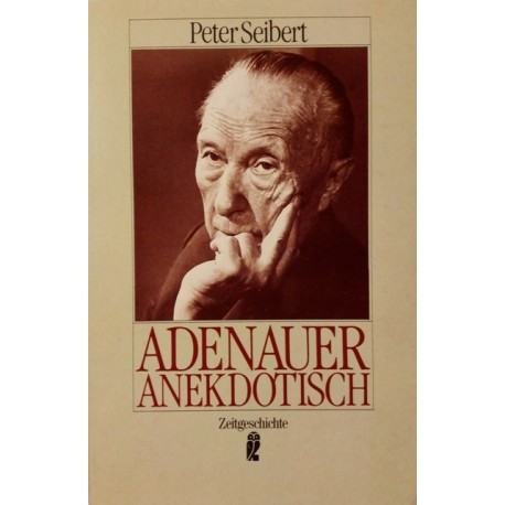 Adenauer Anekdotisch. Von Peter Seibert (1989).