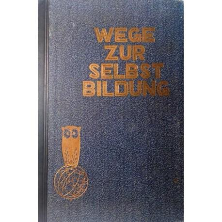 Wege zur Selbstbildung. Vierter Band. Von G. Altenkirch (1931).
