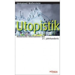 Utopistik. Von Immanuel Wallerstein (2007).