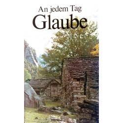 An jedem Tag Glaube. Von: Brunnen Verlag (1978).