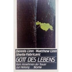 Gott des Lebens. Von Dennis Linn (1988).