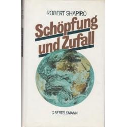 Schöpfung und Zufall. Von Robert Shapiro (1987).