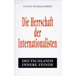 Die Herrschaft der Internationalisten. Von Gustav Sichelschmidt (1994).