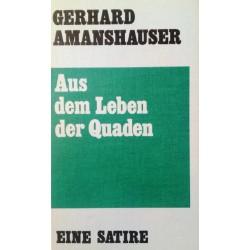 Aus dem Leben der Quaden. Von Gerhard Amanshauser.