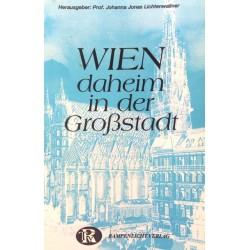 Wien daheim in der Großstadt. Von Johanna Jonas Lichtenwallner (1990).