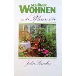 Schöner Wohnen mit Pflanzen. Von John Brookes (1986).