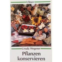 Pflanzen konservieren. Von Ursula Wegener (1990).