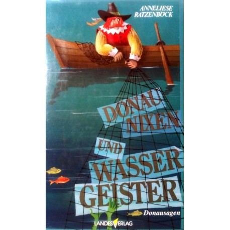 Donaunixen und Wassergeister. Von Anneliese Ratzenböck (1994).