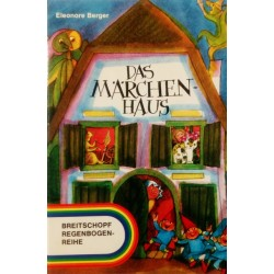 Das Märchen-Haus. Von Eleonore Berger (1977).