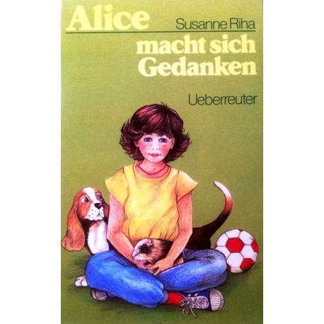 Alice macht sich Gedanken. Von Susanne Riha (1985).