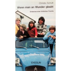 Wenn man an Wunder glaubt. Von Christa Schütt (1978).