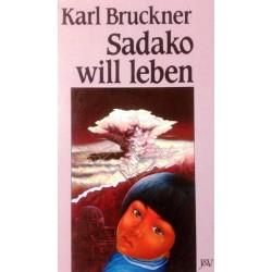 Sadako will leben. Von Karl Bruckner (1992).