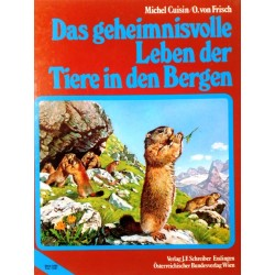 Das geheimnisvolle Leben der Tiere in den Bergen. Von Michel Cuisin (1994).