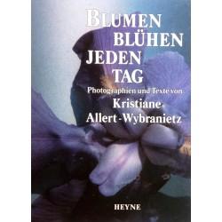 Blumen blühen jeden Tag. Von Kristiane Allert-Wybranietz (1990).