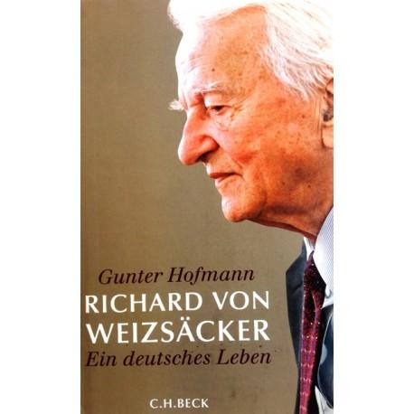 Richard von Weizsäcker. Von Gunter Hofmann (2010).