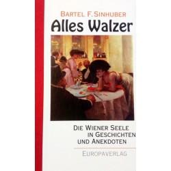 Alles Walzer. Von Bartel F. Sinhuber (1997).