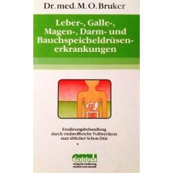 Leber-, Galle-, Magen-, Darm- und Bauchspeicheldrüsenerkrankungen. Von M.O. Bruker (1995).