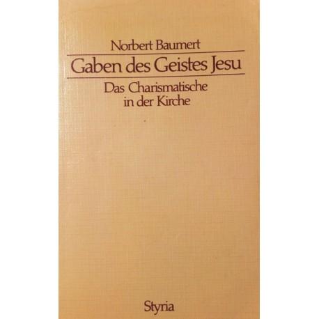 Gaben des Geistes Jesu. Von Norbert Baumert (1986).