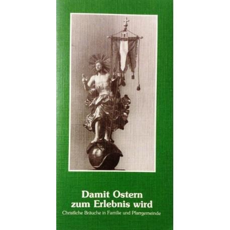 Damit Ostern zum Erlebnis wird. Von Josef Weichselbaumer (1983).