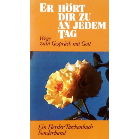 Er hört dir zu an jedem Tag. Von: Herder Verlag (1990).