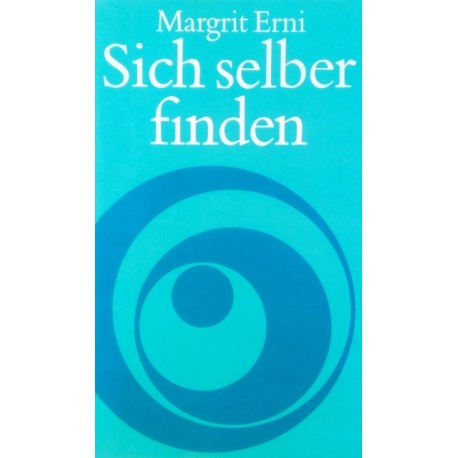 Sich selber finden. Von Margrit Erni (1981).