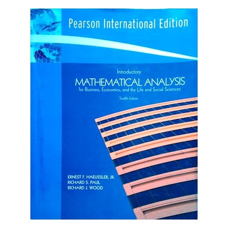 Introductory Mathematical Analysis for Business, Economics, and the Life and Social Sciences. Von Ernest F. Haeussler (2008).