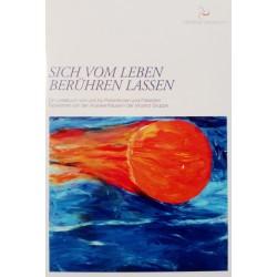 Sich vom Leben berühren lassen. Von: Vinzenz Gruppe (2011).