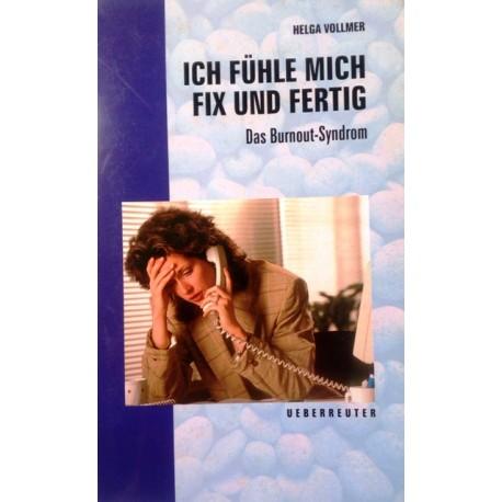 Ich fühle mich fix und fertig. Von Helga Vollmer (1996).