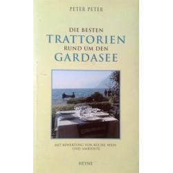 Die besten Trattorien rund um den Gardasee. Von Peter Peter (2000).