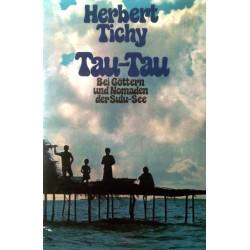 Tau-Tau. Von Herbert Tichy (1973).