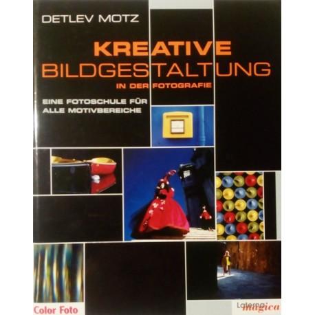 Kreative Bildgestaltung. Von Detlev Motz (1999).