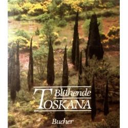 Blühende Toskana. Von Harald Mante (1984).