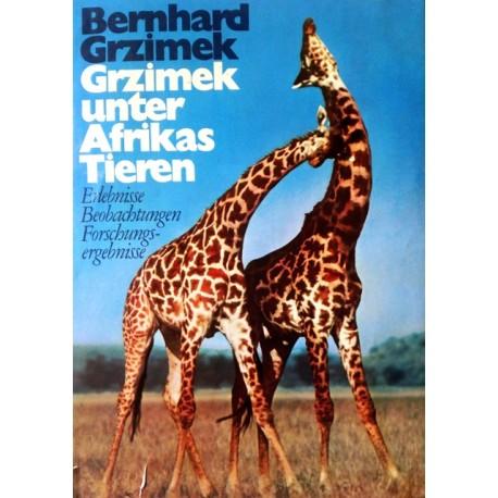 Grzimek unter Afrikas Tieren. Von Bernhard Grzimek (1969).