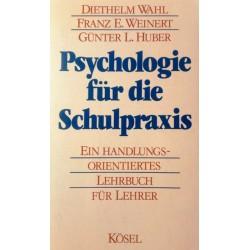 Psychologie für die Schulpraxis. Von Diethelm Wahl (1984).