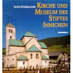 Kirche und Museum des Stiftes Innichen. Von Egon Kühebacher (1993).