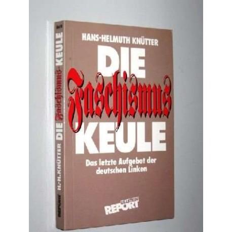 Die Faschismus Keule. Von Hans-Helmuth Knütter (1994).