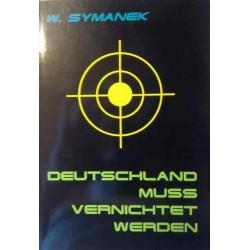 Deutschland muss vernichtet werden. Von Werner Symanek (1997).