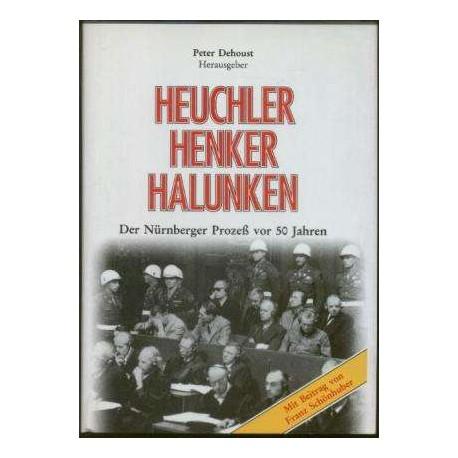 Heuchler, Henker, Halunken. Der Nürnberger Prozeß. Von Peter Dehoust (1996).