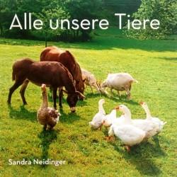 Alle unsere Tiere. Von Sandra Neidinger (2016).