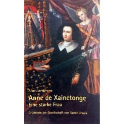 Anne de Xainctonge. Von Albert Longchamp (2012).