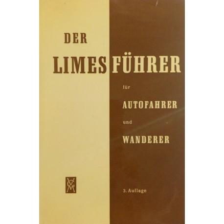 Der Limesführer für Autofahrer und Wanderer. Von Wilhelm Schleiermacher (1967).